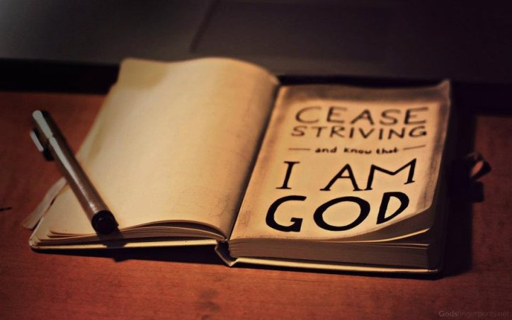 cease_striving_and_know_that_i_am_god_by_sweetlysouthern-d5i6spq